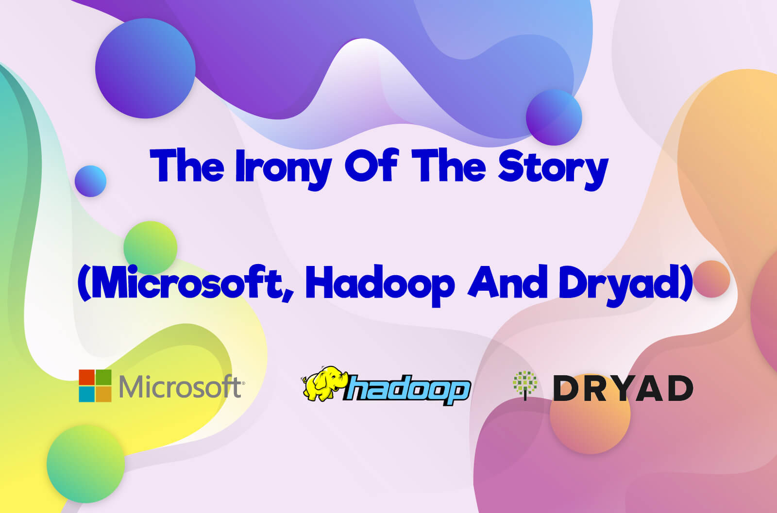 The irony of the story (Microsoft, Hadoop and Dryad)