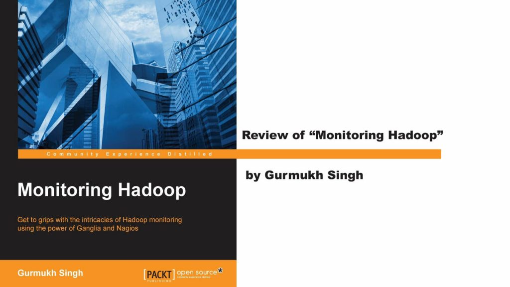 "Review of ""Monitoring Hadoop"" by Gurmukh Singh"