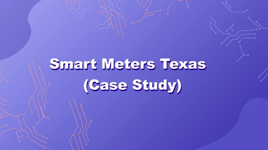 Smart Meters Texas – Case Study