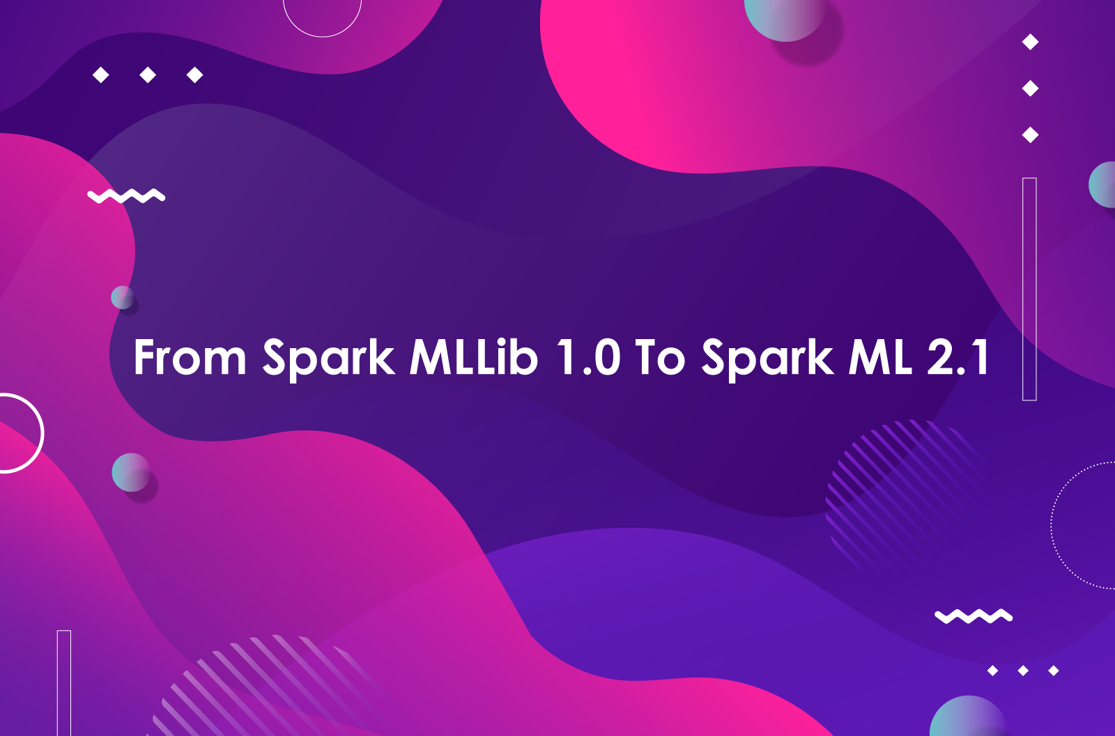 From Spark MLLib 1.0 to Spark ML 2.1