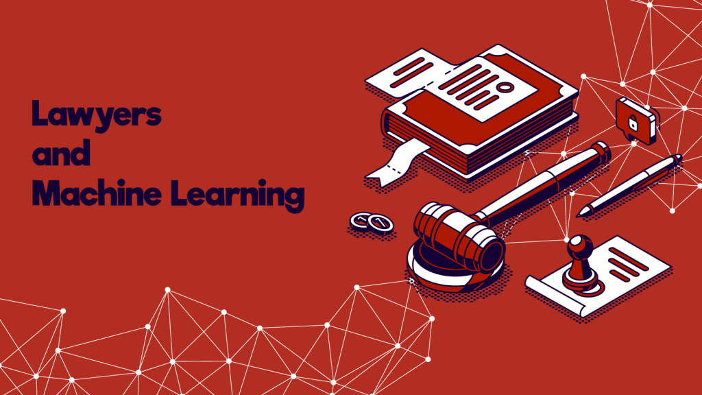 Lawyers and Machine Learning – How a Little Learning Goes a Long Way