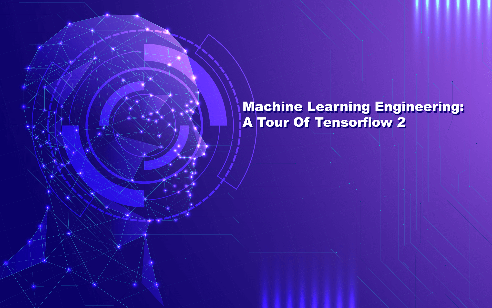Machine Learning Engineering –  A Tour of Tensorflow 2 (FREE)