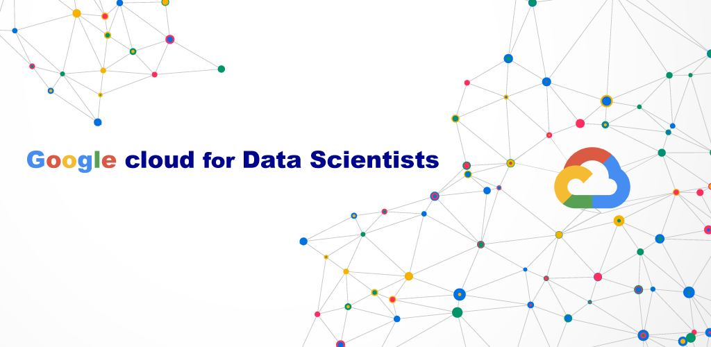 Preview: Google Cloud for Data Scientists